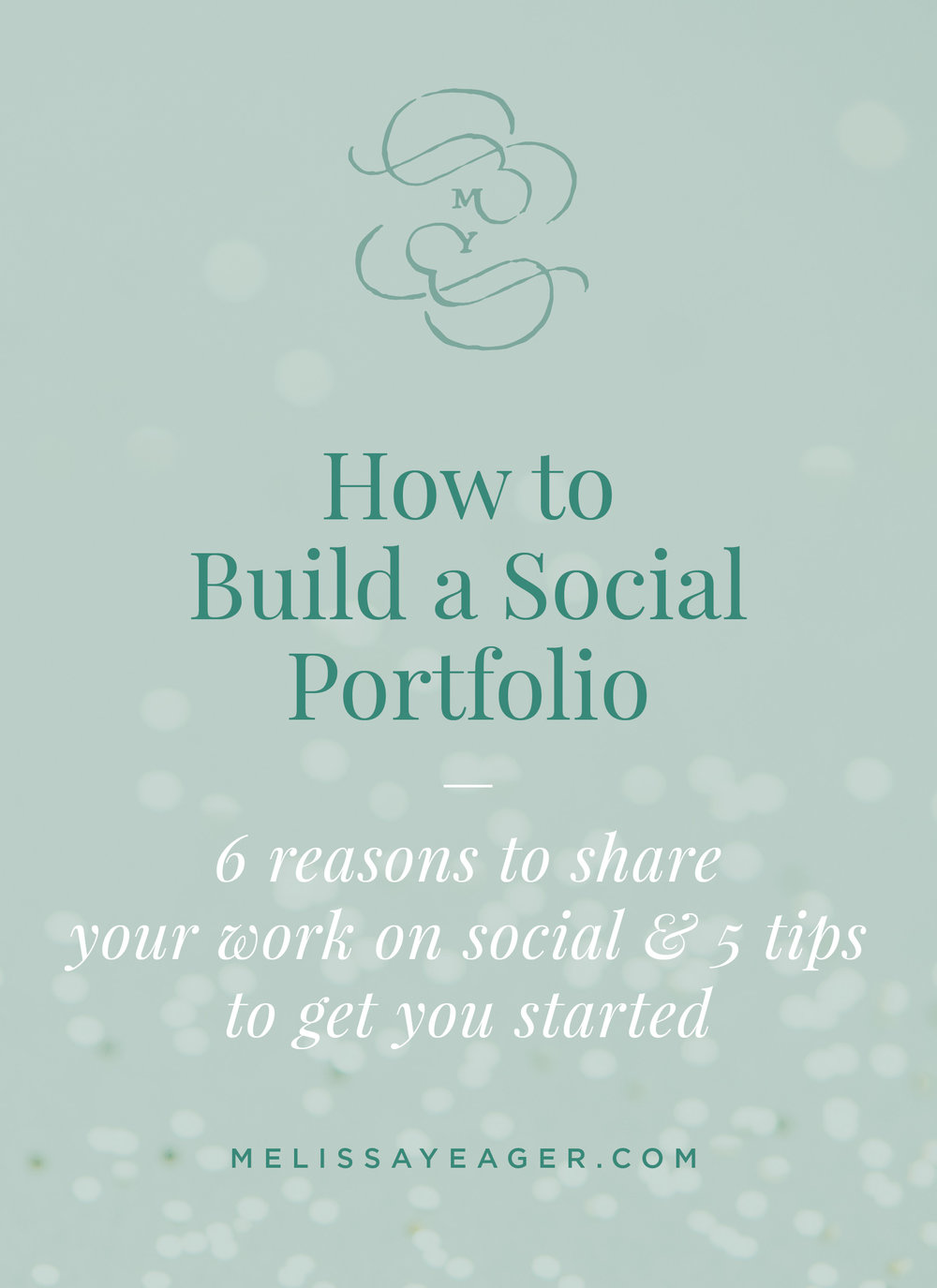 How to Build a Social Portfolio - 6 reasons to share your work on social & 5 tips to get you started