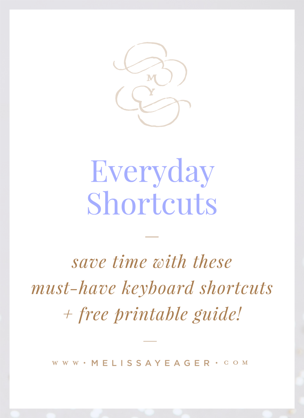 Everyday Shortcuts - save time with these must-have keyboard shortcuts + free printable guide!
