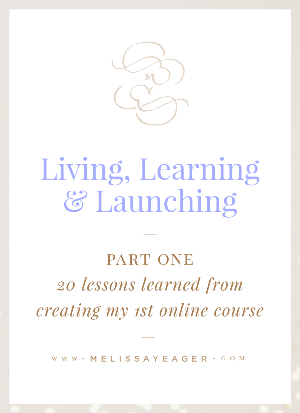 Living, Learning & Launching - 20 lessons learned from creating my 1st online course