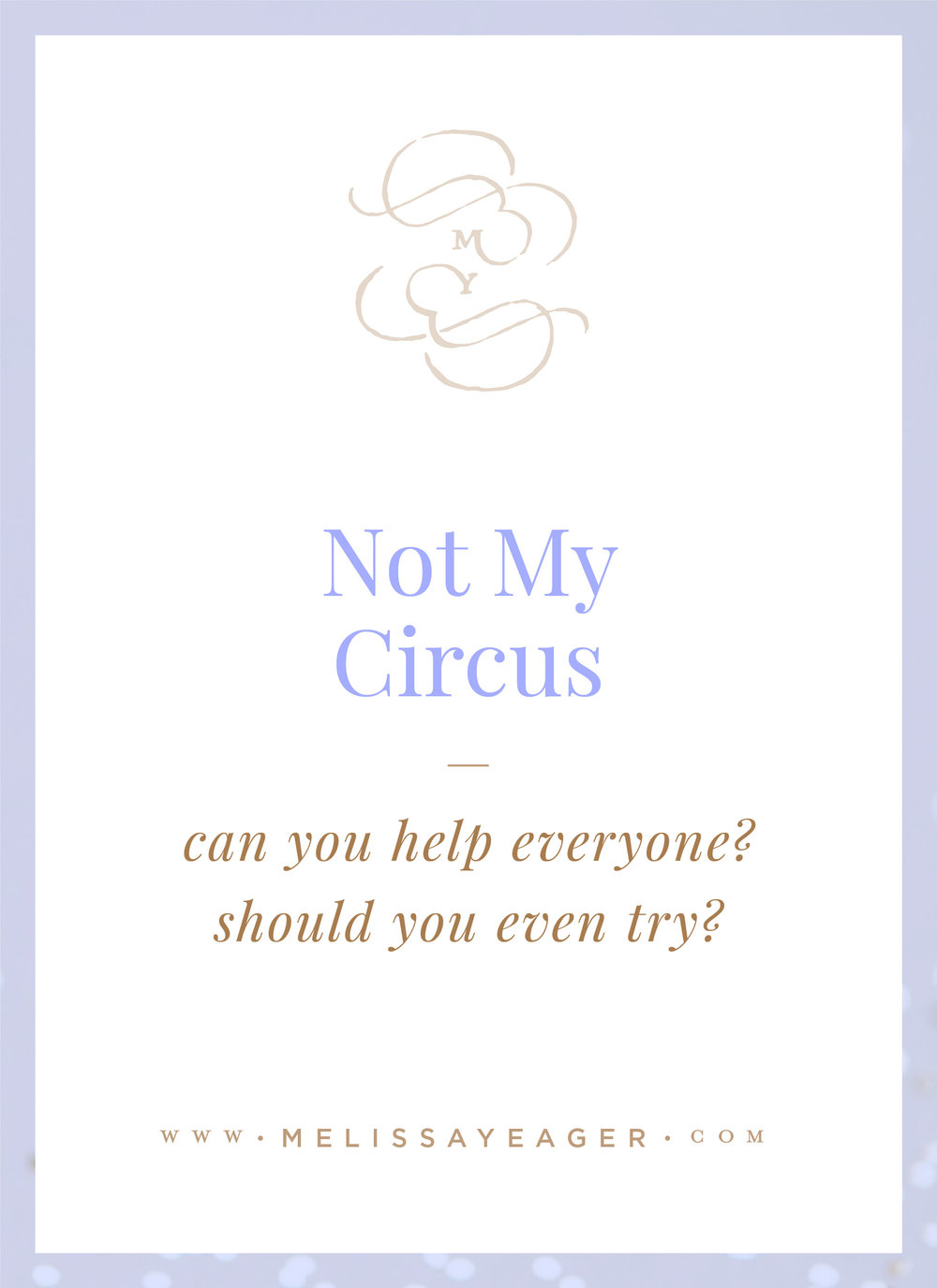 Not My Circus - Melissa Yeager