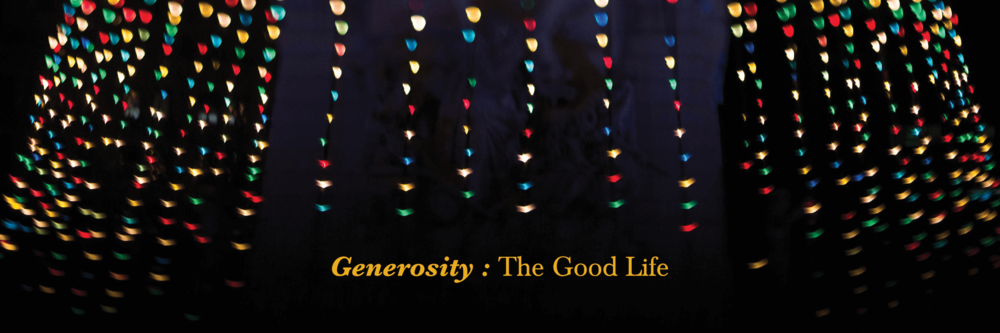 Generosity: The Good Life | fall 2016