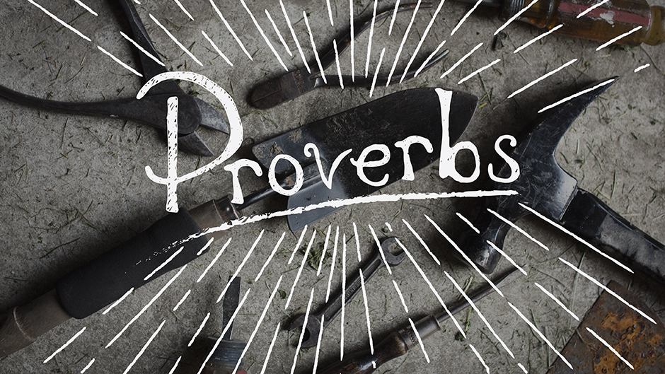 Proverbs | summer 2015