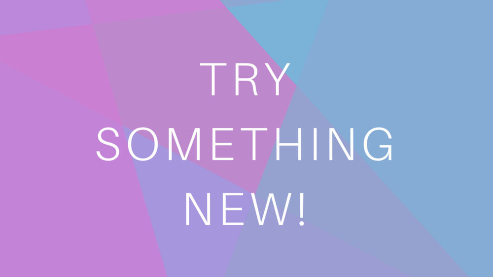 try something new!.png