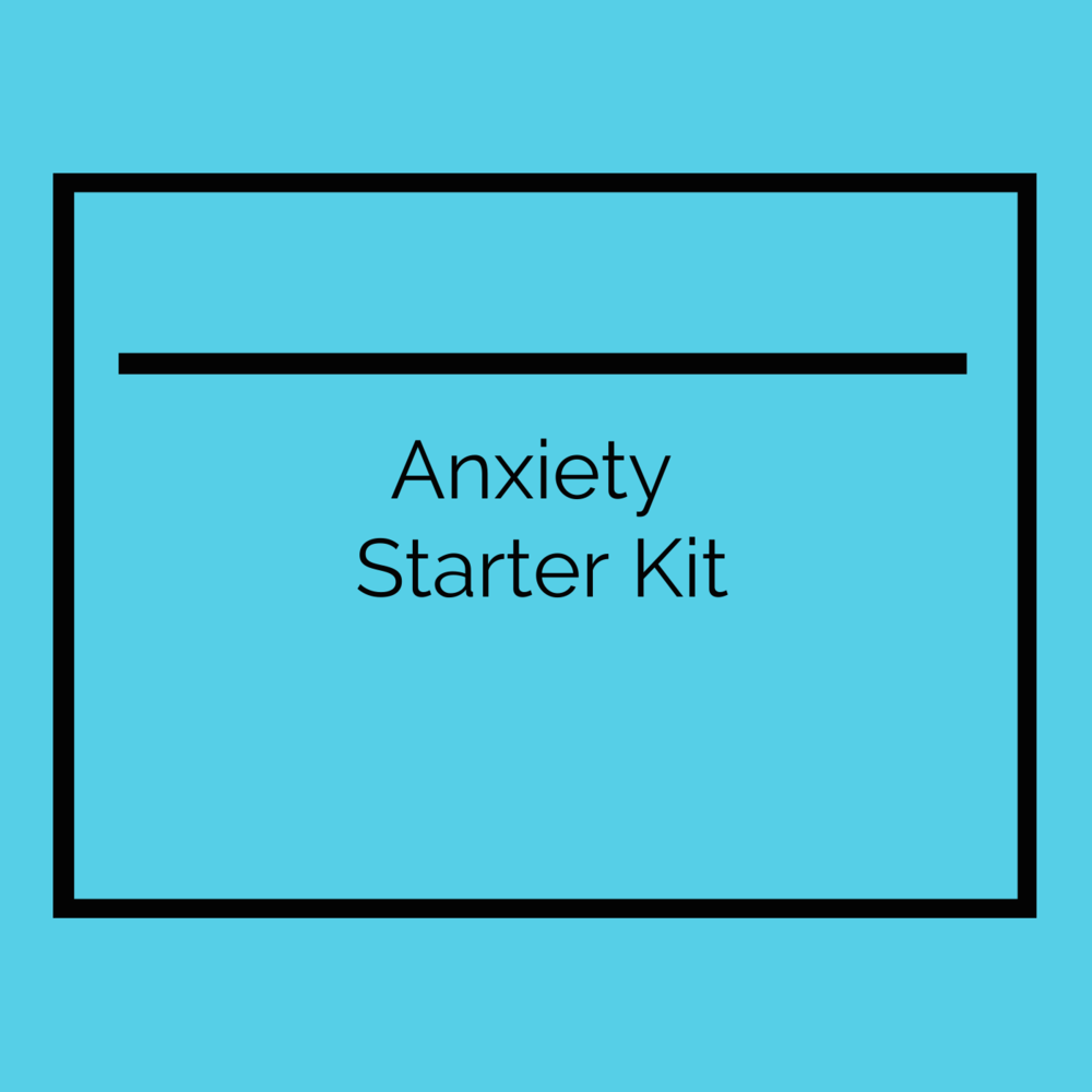 Anxiety Starter Kit