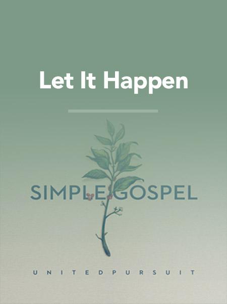 Let It Happen United Pursuit Official Site