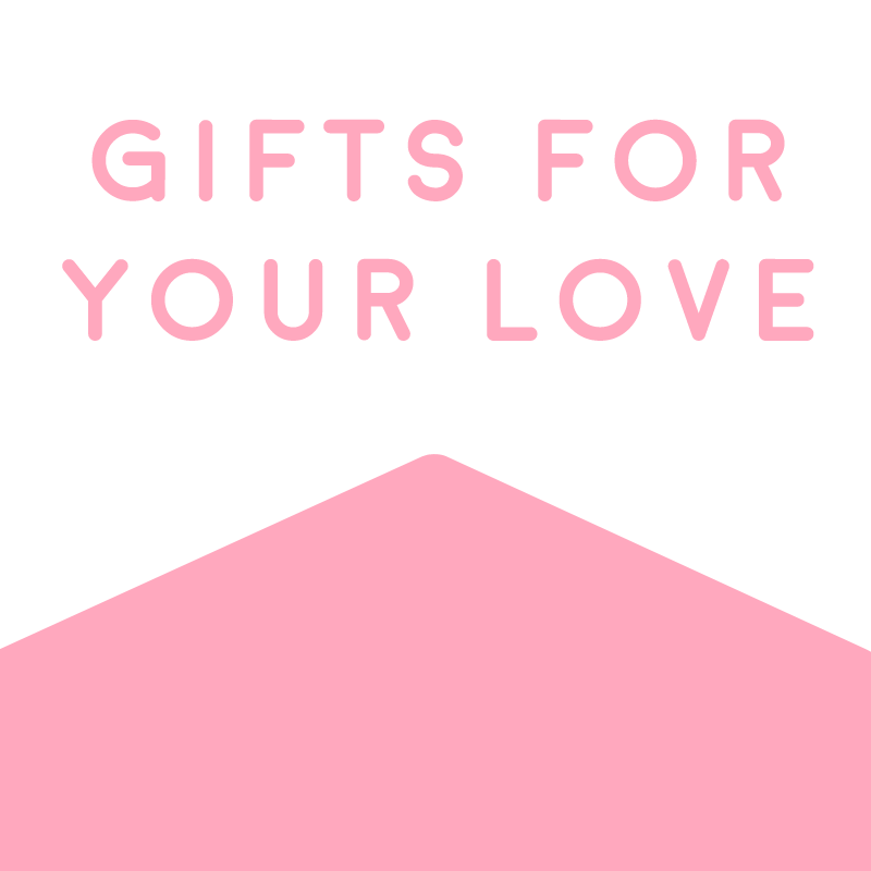 Gifts for your Love
