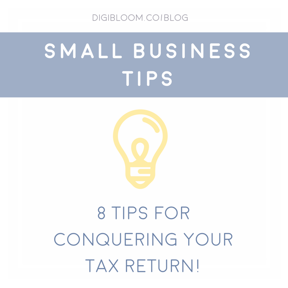 8 tips for conquering your tax return. Small business tips on Digibloom blog with guest post from Anita Brook at Reid & Co.