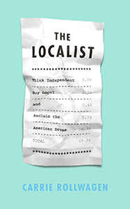 "Cover of Carrie Rollwagen's ""The Localist"""