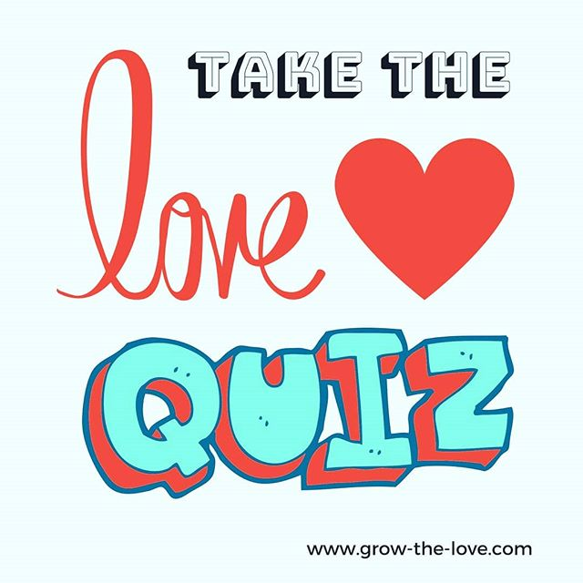 Take the LOVE Quiz to find out what you need to do to GROW the LOVE in your relationship. You can find it on my homepage Link in Bio...remember this is just to get you thinking - not an official assessment.  But if you want a plan specially for you to help you GROW the LOVE I can do that for you too.  Link in bio!  #quiz #love #growthelove