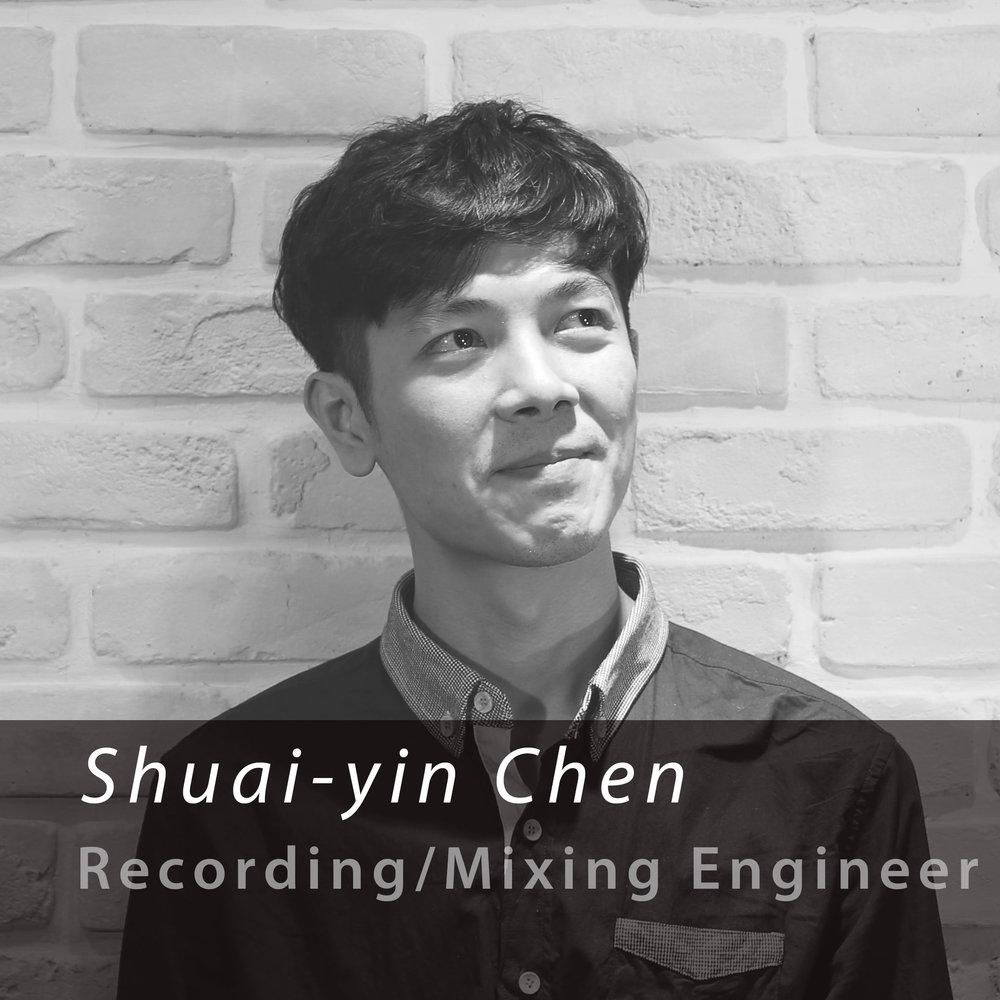 Shuai-yin Chen / 錄音師 Recording Engineer   西圖錄音室錄音後製技術總監。  疊墨唱片音樂母帶總監。  經歷:滾石唱片,美樂帝唱片,疊墨唱片,小白兔唱片,好有感覺音樂等唱片公司專輯錄音混音製作,唱片母帶處理與發行。  領域內容:混音後製,母帶處理。