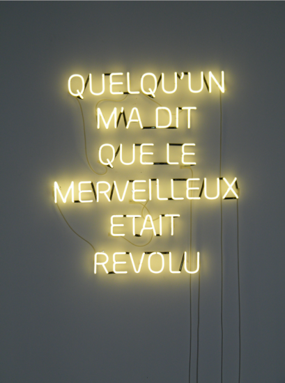 Quelqu'un m'a dit que le merveilleux était révolu, Néon,  140 x 100 cm - Courtesy the artist and Rabouan Moussion Gallery Paris