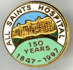 All Saints Hospital   Commemorative badge.