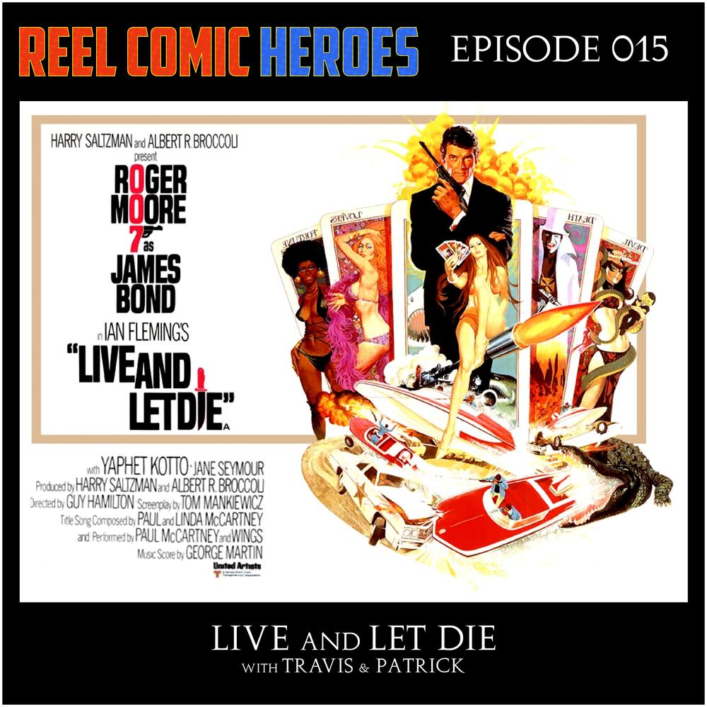 episode015_LiveAndLetDie.jpg