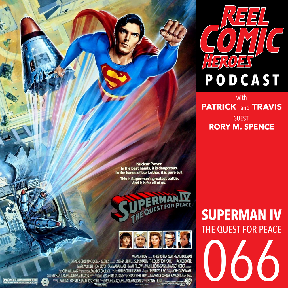 Superman IV: The Quest for Peace - with Rory M. Spence
