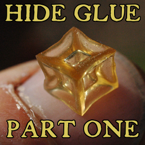 Hide glue part II: meet hide glue
