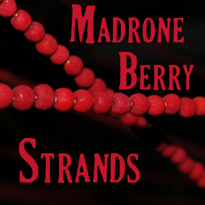 Tips for better madrone Berry bead strands