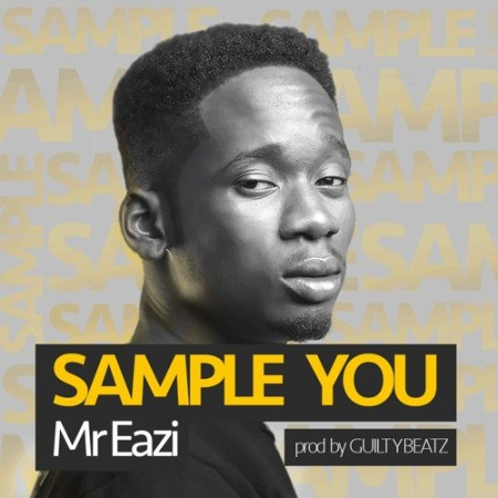 Mr-Eazi-Sample-You-Prod.-by-Guilty-Beatz-calabash.jpg
