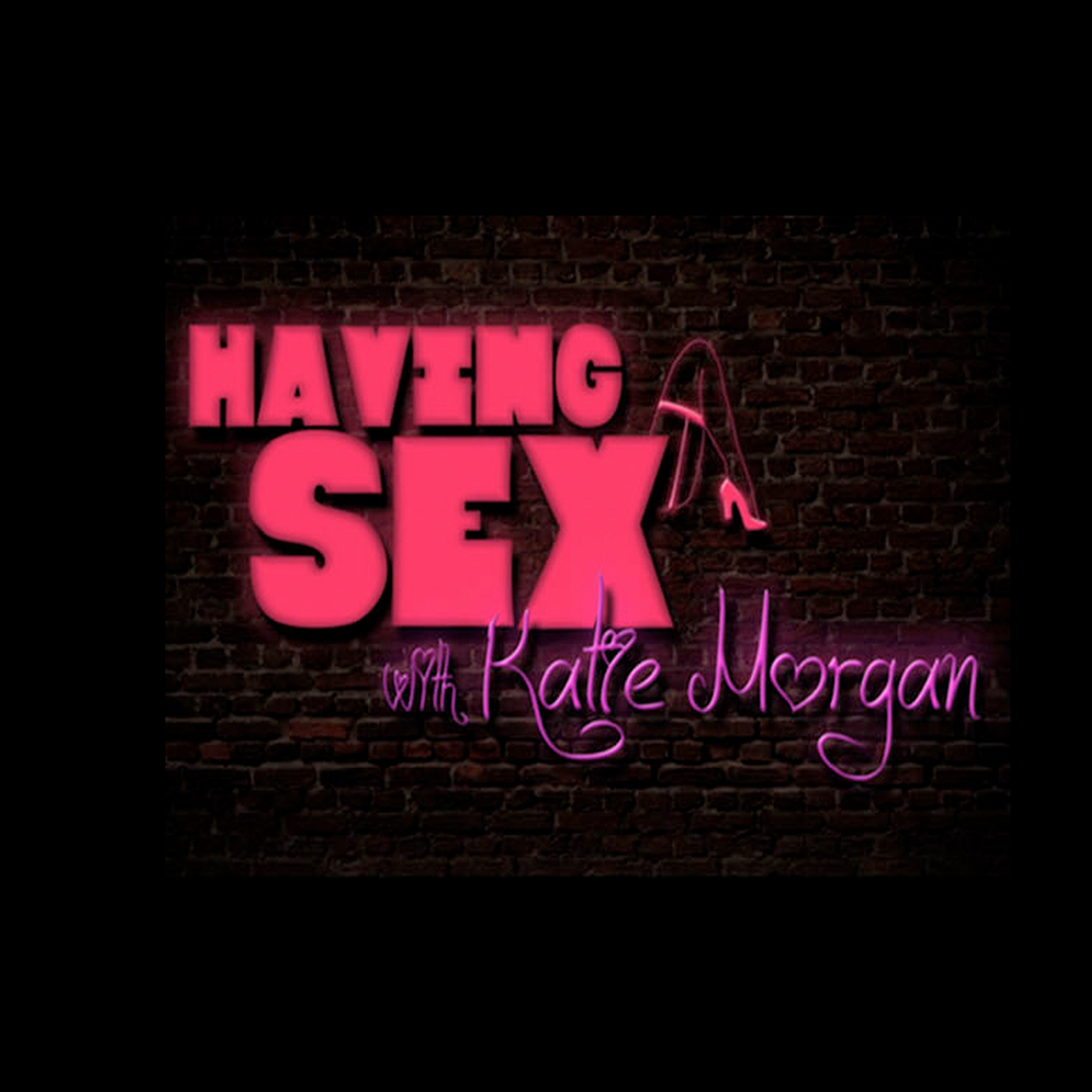 Having Sex with Katie Morgan