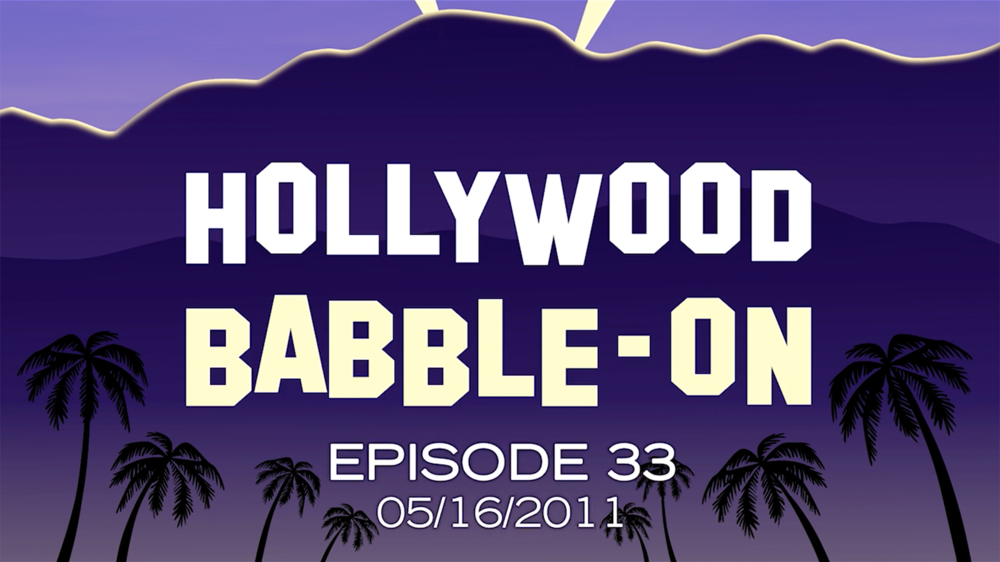CLASSIC-BABBLE: HOLLYWOOD BABBLE-ON 33: 05/16/2011