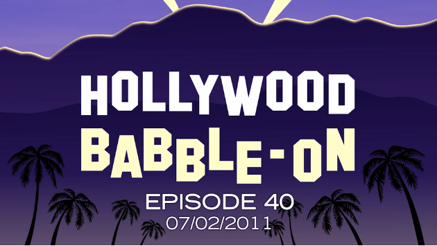 CLASSIC-BABBLE: HOLLYWOOD BABBLE-ON 40: 07/02/2011