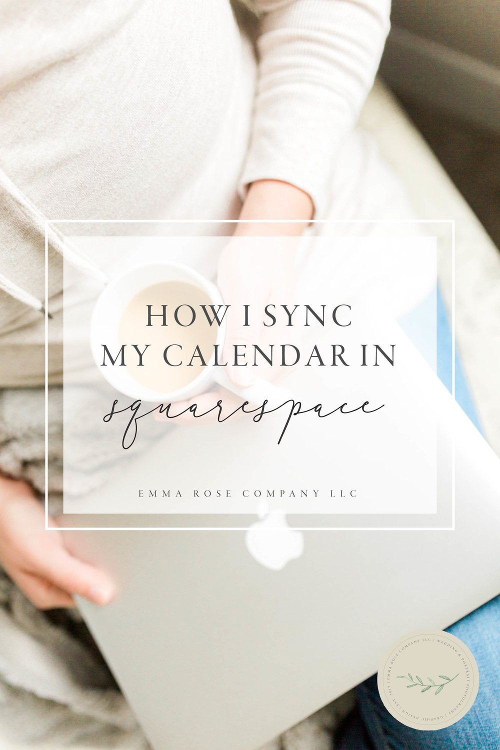 How I Sync My Calendar In Squarespace | Photography Business Tips | Emma Rose Company LLC