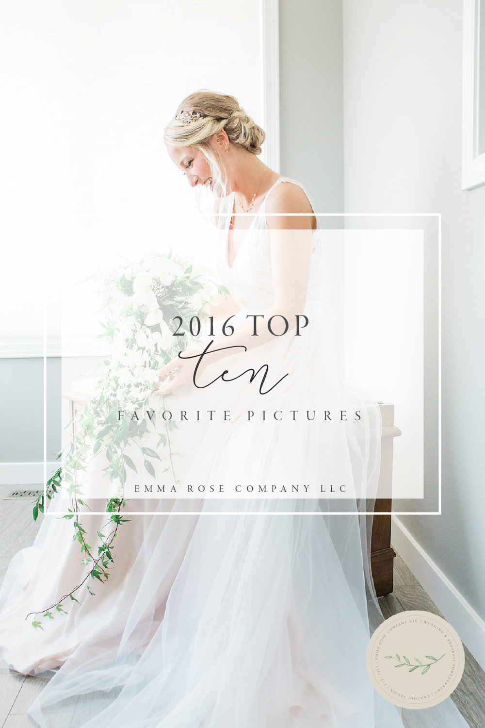 2016 Top Favorite 10 Pictures from Emma Rose Company LLC | Top 10 | Fine Art Wedding and Portrait Photographer