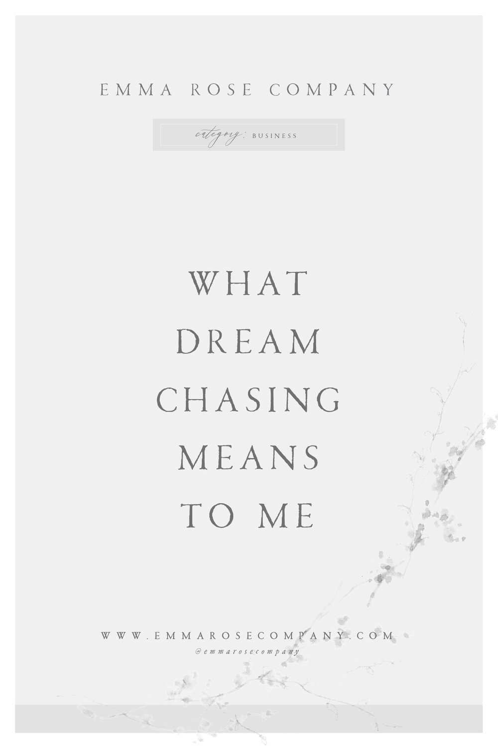 What Dream Chasing Means to Me | Emma Rose Company | Dream Chasers with Cameras.jpg