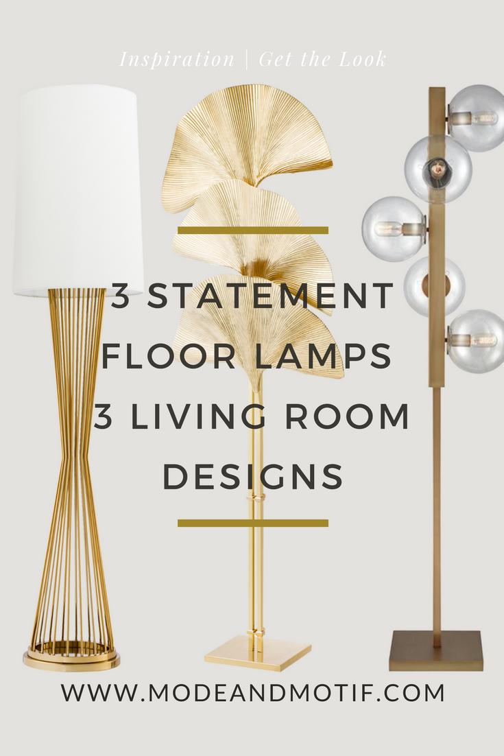 3 Statement Floor Lamps 3 Living Room Designs - modeandmotif.com