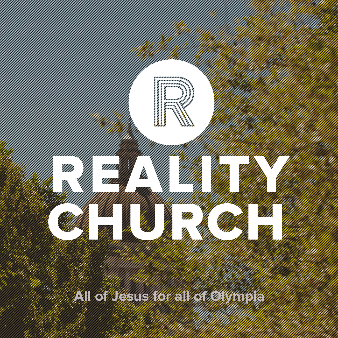 Reality Church - Olympia Podcast - Reality Church