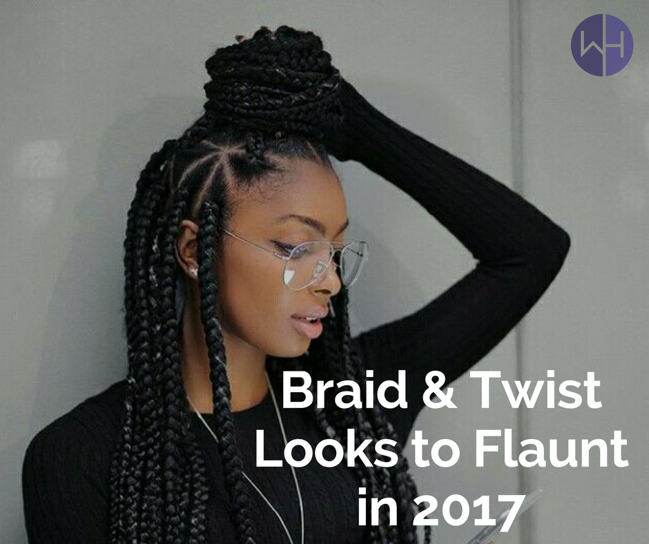 Braid & Twist  Looks to Flaunt  in 2017