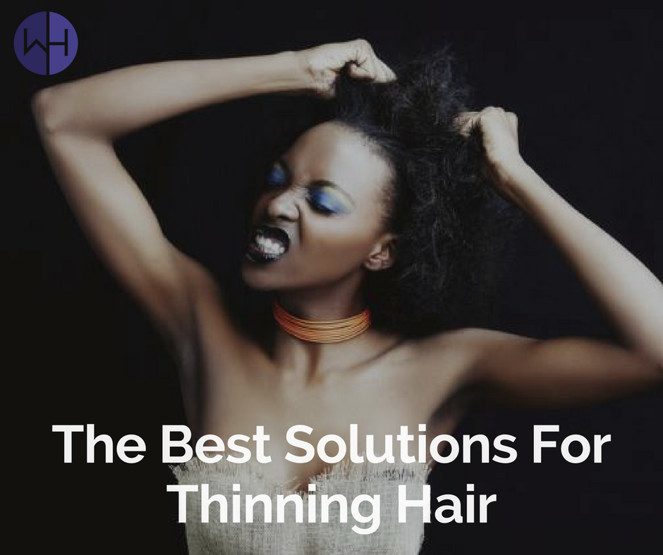The Best Solutions For Thinning Hair