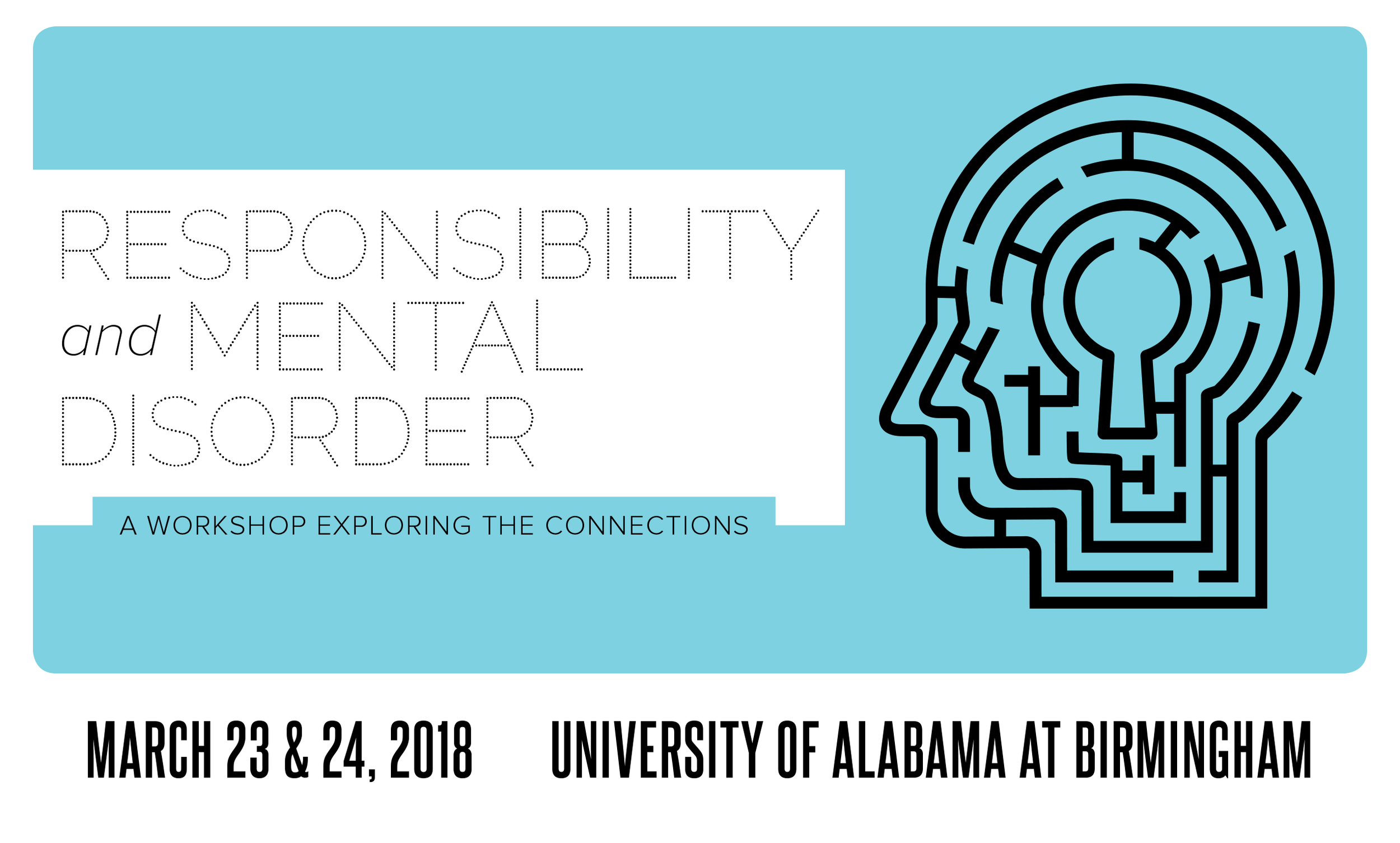 Responsibility and Mental Disorder: A Workshop Exploring the Connections