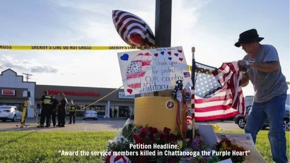 "Petition Headline: ""Award the service members killed in Chattanooga the Purple Heart"""