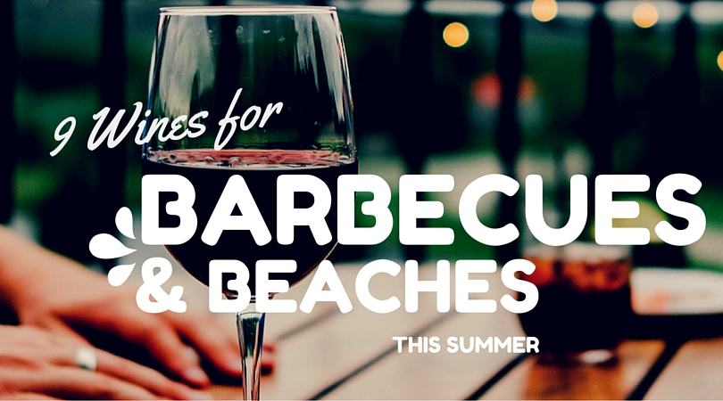 9 Wines for BBQs and Beaches This Summer