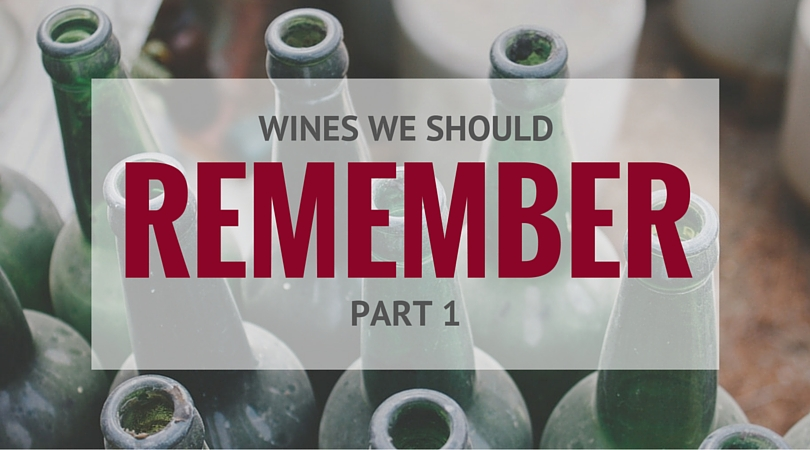Wines We Should Remember, Part 1