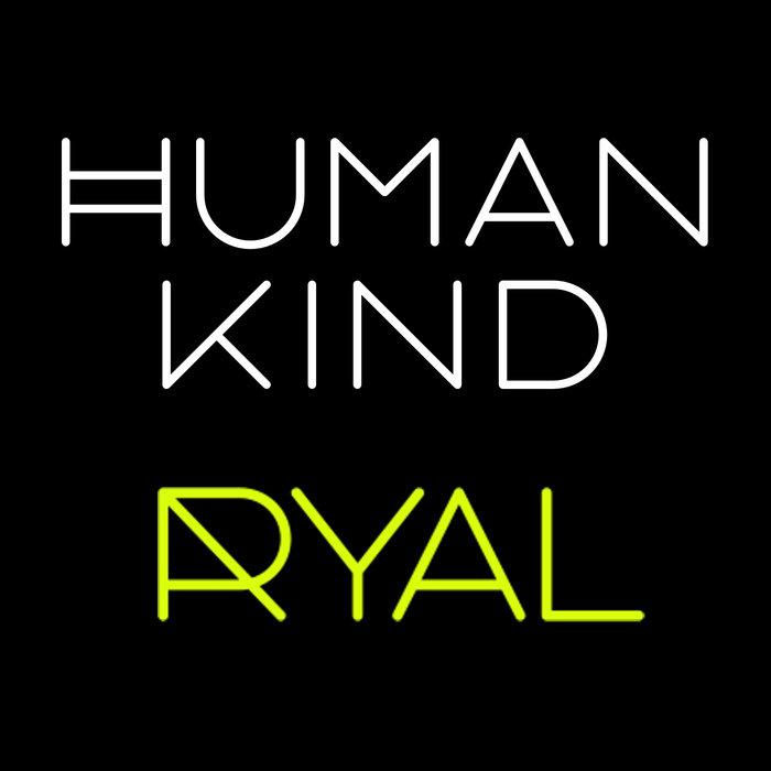 HUMAN KIND - ITUNES|BANDCAMP | TIDAL