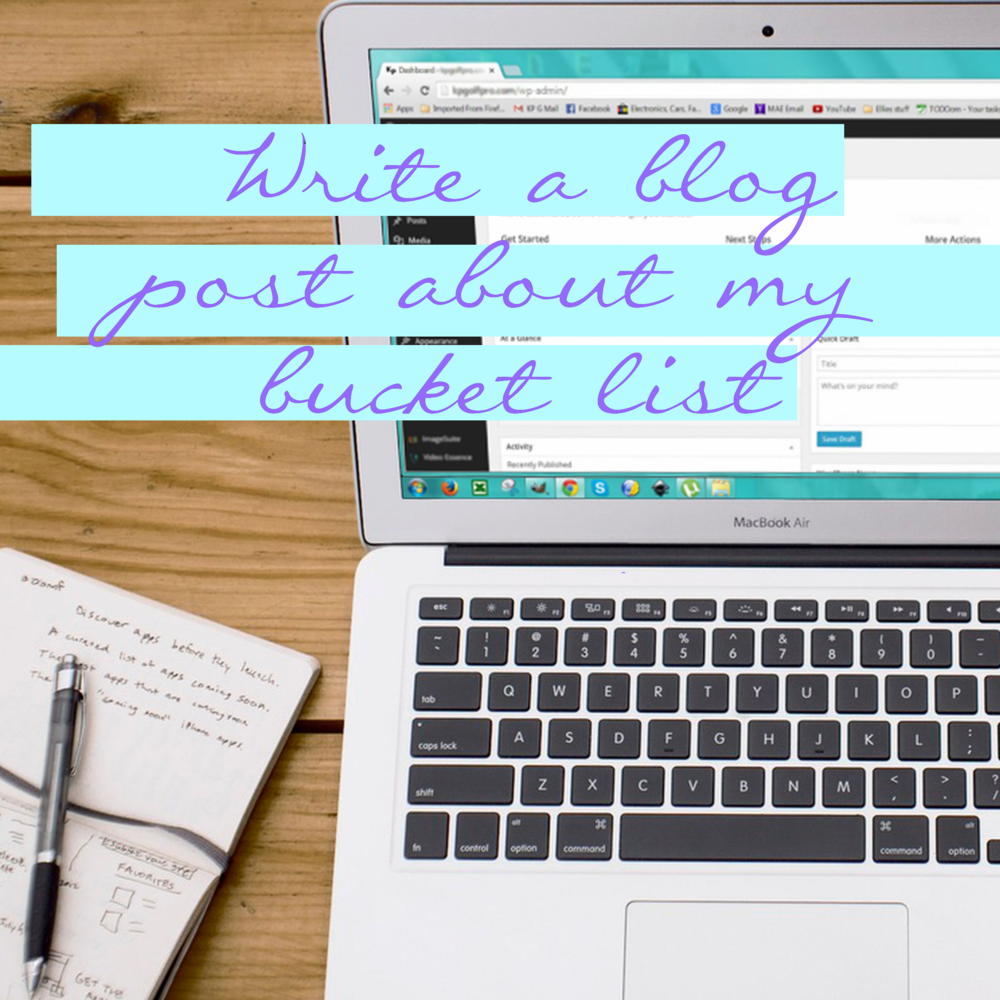 Write a blog post about my bucket list