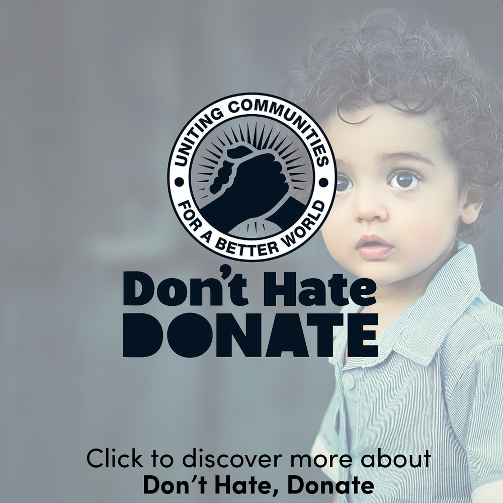 I'm pleased to be part of Don't Hate, Donate – a grassroots, community-focused charity committed to uniting communities for a better world. They work in the areas of education, homelessness, and international aid and development to change lives and change the world.