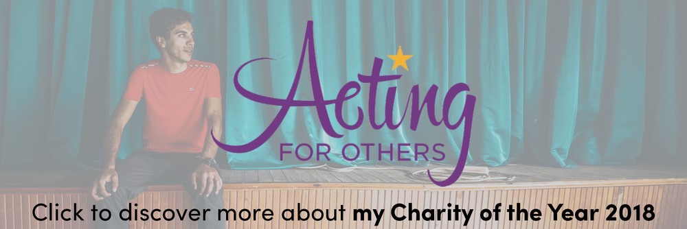I'm pleased to announce Acting for Others is my charity of the year for 2018.  Acting for Others is made up of 15 individual theatrical charities – each with their own remit. Between them they offer financial and emotional assistance and support to those in the entertainment industry who have fallen on hard times. The member charities dispense over £2 million to hundreds of people within the profession every year.