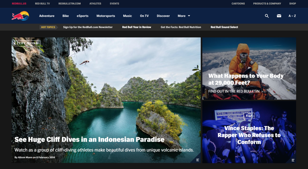 Red Bull's homepage. See, it highlights the lifestyle of a Red Bull drinker, not the product itself. Endless engagement opportunities.