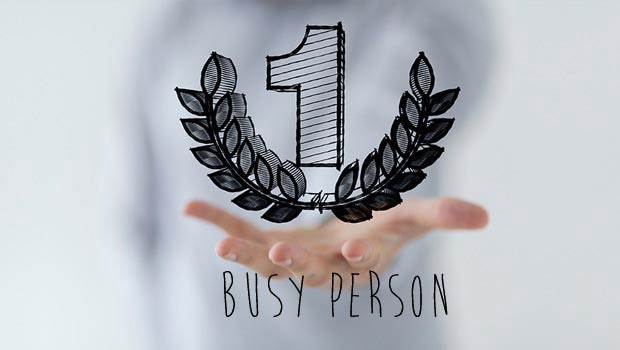 Being busy is not a badge of honor