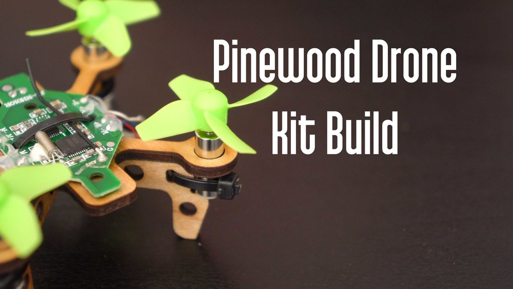 Pinewood Drone Kit Build Thumbnail.jpg