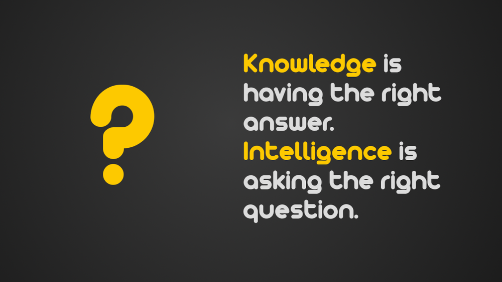 -Knowledge-is-having-the-right-answer.-Intelligence-is-asking-the-right-question.-quote-poster-1024x576