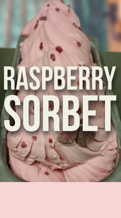 RASPBERRY SORBET GELATO Made with raspberries and a raspberry paste imported from Italy.