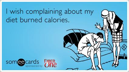 A2rzLfdiet-complaints-calories-fiber-one-funny-ecard.png