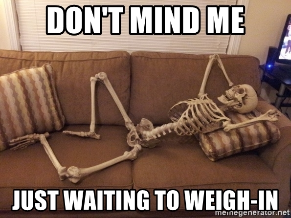 dont-mind-me-just-waiting-to-weigh-in.jpg