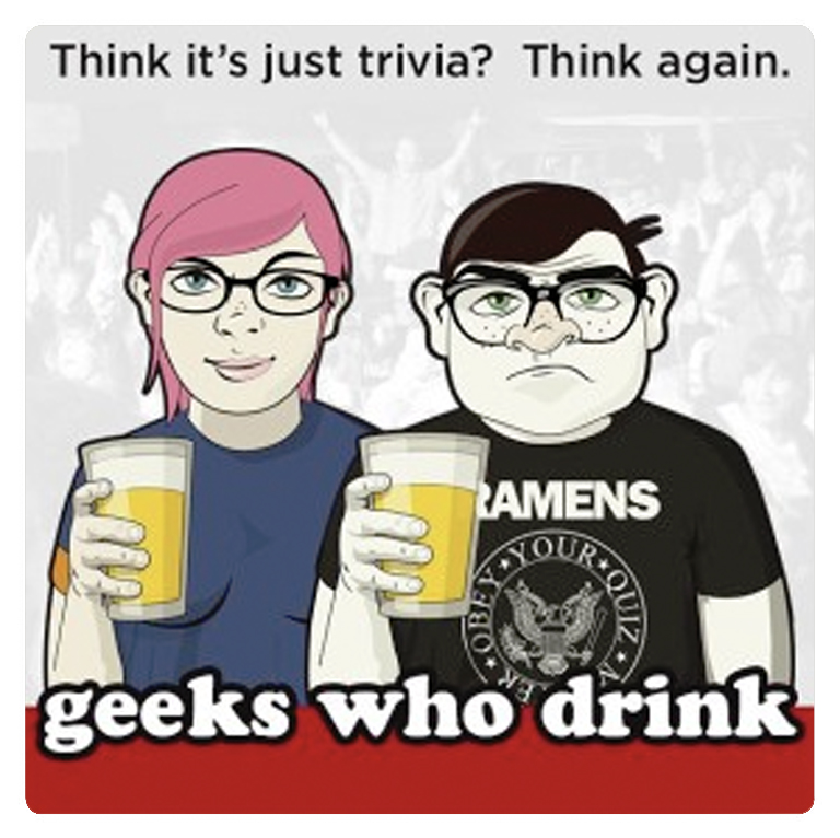 Who's up for some bar trivia?! Geeks Who Drink will be hosting trivia night every Wednesday starting at 7:30pm. Round up your team and prepare for some friendly competition, witty banter, and brews. Prizes for 1st and 2nd Place.