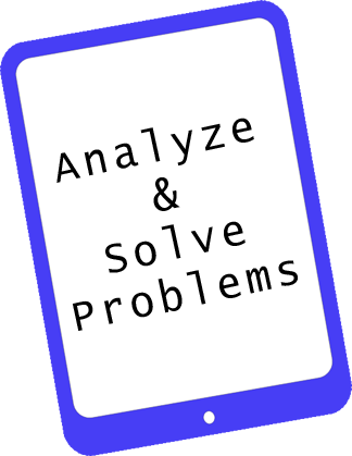 Analyze & Solve Problems