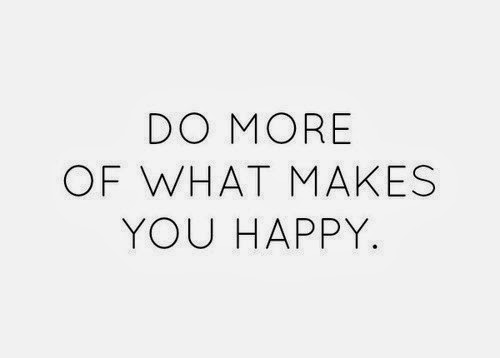 do-more-of-what-makes-you-happy-3986.jpg