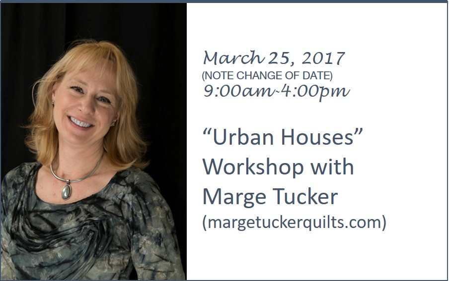 Marge Tucker Workshop - March 25, 2017 (Note change of date from March 11 to March 25)
